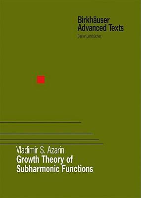 Growth Theory of Subharmonic Functions - Azarin, Vladimir S