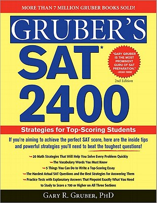 Gruber's SAT 2400, 2e: Strategies for Top-Scoring Students - Gruber, Gary R, Ph.D.