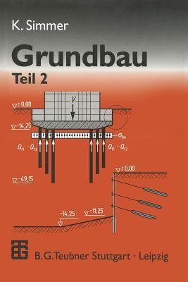 Grundbau: Teil 2 Baugruben Und Grundungen - Gerlach, Johannes (Revised by), and Simmer, Konrad, and Pulsfort, Matthias (Revised by)