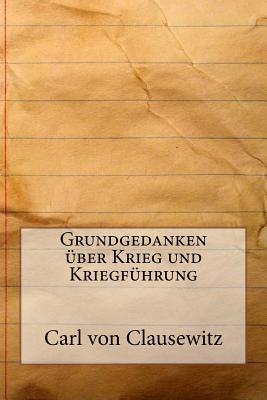 Grundgedanken Uber Krieg Und Kriegfuhrung - Clausewitz, Carl Von