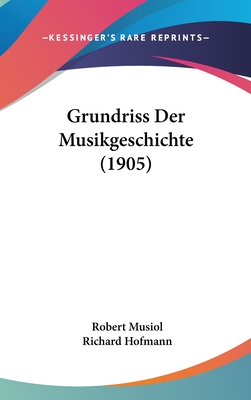 Grundriss Der Musikgeschichte (1905) - Musiol, Robert, and Hofmann, Richard
