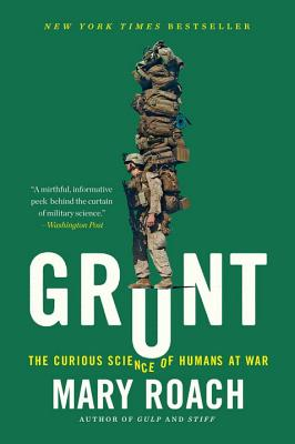 Grunt: The Curious Science of Humans at War - Roach, Mary