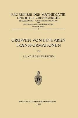 Gruppen Von Linearen Transformationen - Waerden, Bartel Leendert