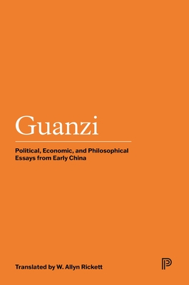 Guanzi: Political, Economic, and Philosophical Essays from Early China - Rickett, W Allyn (Translated by)