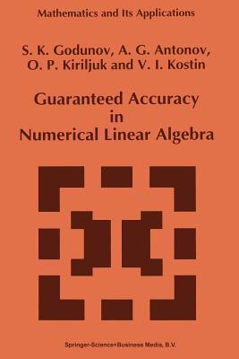 Guaranteed Accuracy in Numerical Linear Algebra - Godunov, S K