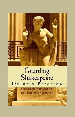 Guarding Shakespeare - Peterson, Quintin