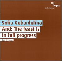 Gubaidulina: And: The Feast is in Full Progress; Ten Preludes - David Geringas (cello); Vladimir Tinkha (cello); Finnish Radio Symphony Orchestra; Jukka-Pekka Saraste (conductor)
