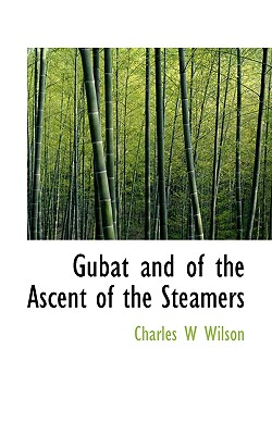 Gubat and of the Ascent of the Steamers - Wilson, Charles William, Sir