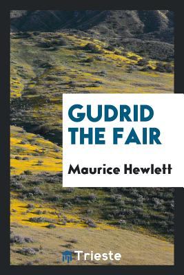 Gudrid the Fair - Hewlett, Maurice