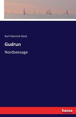 Gudrun - Keck, Karl Heinrich
