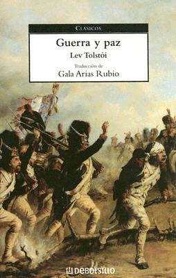 Guerra y Paz - Tolstoy, Leo Nikolayevich, Count, and Rubio, Gala Arias (Translated by)