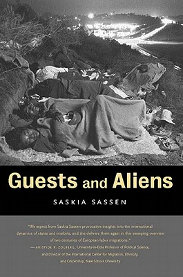 Guests and Aliens - Sassen, Saskia, PhD