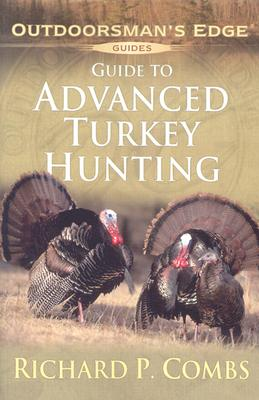 Guide to Advanced Turkey Hunting -