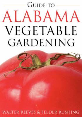 Guide to Alabama Vegetable Gardening - Reeves, Walter