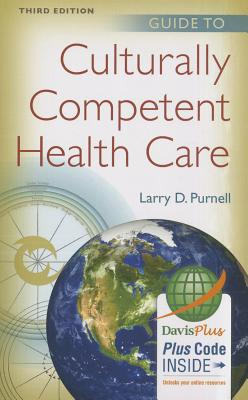 Guide to Culturally Competent Health Care - Purnell, Larry D, PhD, RN, Faan