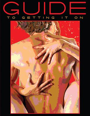 Guide to Getting It on - Joannides Psy D, Paul