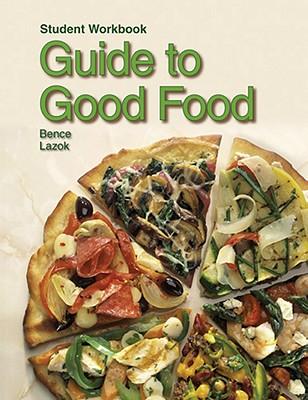 guide to good food student workbook book by deborah l bence rh alibris com guide to good food student website Guide to Good Food Textbook