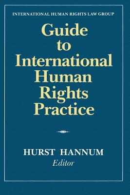 Guide to International Human Rights Practice - Hannum, Hurst (Editor)
