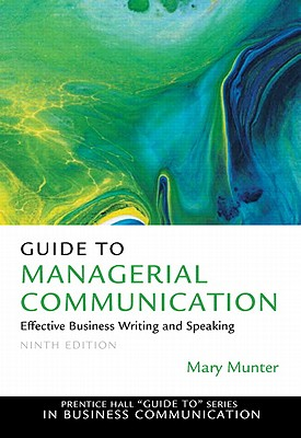 Guide to Managerial Communication: Effective Business Writing and Speaking - Munter, Mary