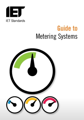 Guide to Metering Systems: Specification, Installation and Use - Tuffen, Vic, and Iet Standards Metering Systems Working Group