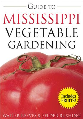 Guide to Mississippi Vegetable Gardening - Reeves, Walter