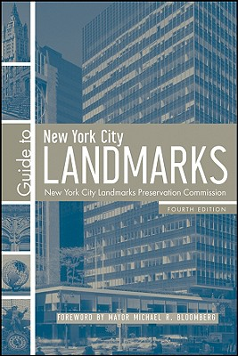 Guide to New York City Landmarks - Postal, Matthew A (Editor), and Bloomberg, Michael R (Foreword by), and Dolkart, Andrew S, Professor (Text by)