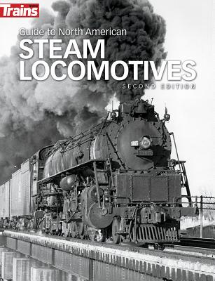 Guide to North American Steam Locomotives, Second Edition - Drury, George