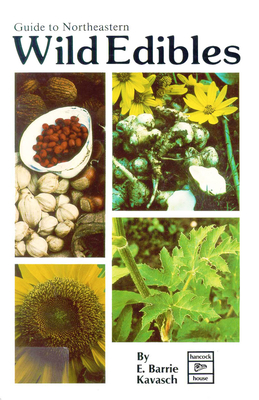 Guide to Northeastern Wild Edibles - Kavasch, E Barrie