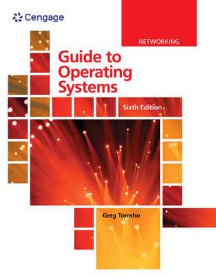 Guide to Operating Systems - Tomsho, Greg
