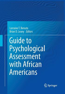 Guide to Psychological Assessment with African Americans - Benuto, Lorraine T (Editor), and Leany, Brian D (Editor)