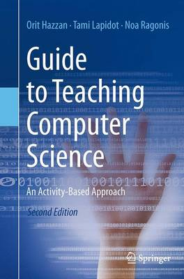 Guide to Teaching Computer Science: An Activity-Based Approach - Hazzan, Orit