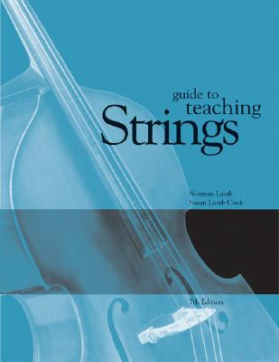Guide to Teaching Strings - Cook, Susan J Lamb, to, and Lamb, Norman