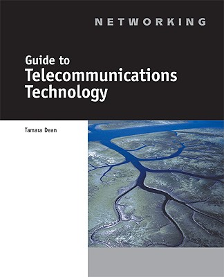 Guide to Telecommunications Technology - Course Technology, and Author, Unknown, and Dean, Tamara