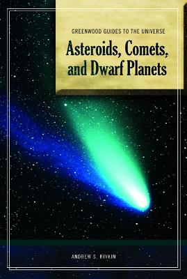 Guide to the Universe: Asteroids, Comets, and Dwarf Planets - Rivkin, Andrew S.