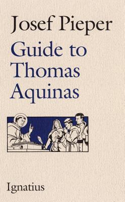 Guide to Thomas Aquinas - Pieper, Josef