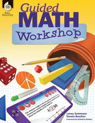 Guided Math Workshop - Sammons, Laney, and Boucher, Donna