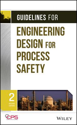 Guidelines for Engineering Design for Process Safety - Ccps (Center for Chemical Process Safety)