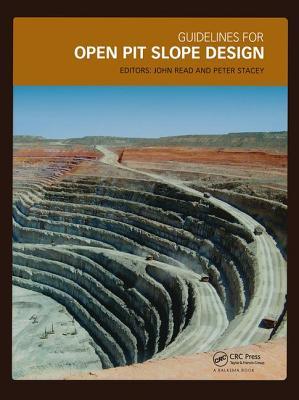Guidelines for Open Pit Slope Design - Read, John, Dr. (Editor)