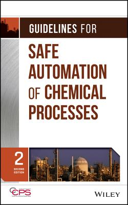 Guidelines for Safe Automation of Chemical Processes - Ccps (Center for Chemical Process Safety)