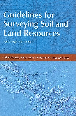Guidelines for Surveying Soil and Land Resources - McKenzie, N J, and Grundy, M J, and Webster, R