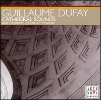 Guillaume Dufay: Cathedral Sounds - Bernd Lambauer (tenor); Bernhard Landauer (counter tenor); Clemencic Consort; Doron David Sherwin (zink);...