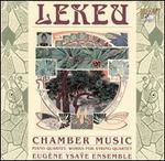 Guillaume Lekeu: Chamber Music