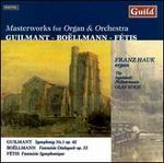 Guilmant, Boëllmann & Fétis: Masterworks for Organ and Orchestra