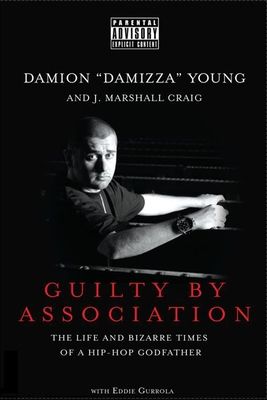 Guilty by association - Craig, J Marshall, and Young, Damion Damizza