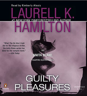 Guilty Pleasures - Hamilton, Laurell K, and Alexis, Kimberly (Read by)