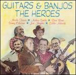 Guitars & Banjos: The Heroes