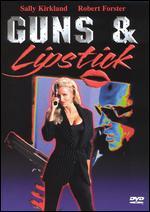 Guns and Lipstick -