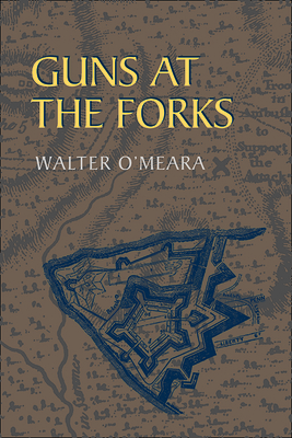 Guns at the Forks - O'Meara, Walter
