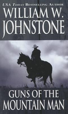 Guns of the Mountain Man - Johnstone, William W