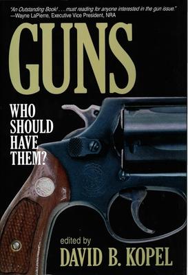 Guns - Kopel, David B (Editor)
